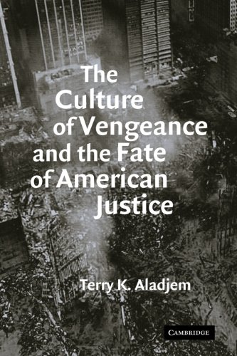The Culture of Vengeance and the Fate of American Justice: 0