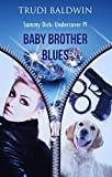 Baby Brother Blues (Sammy Dick, PI Series: Book 1)
