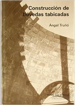 Construcción De Bóvedas Tabicadas: Angel Truñó: 9788497281300