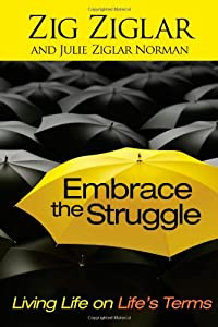 "Cover of ""Embrace the Struggle: Living Li..."