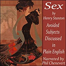 Sex: Avoided Subjects Discussed in Plain English (       UNABRIDGED) by Henry Stanton Narrated by Phil Chenevert
