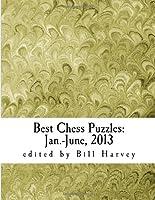 Best Chess Puzzles:  Jan.-June, 2013