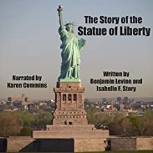 The Story of the Statue of Liberty (       UNABRIDGED) by Benjamin Levine, Isabell F. Story Narrated by Karen Commins