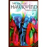 "The Saga of ""Hawkwind""by Carol Clerk"