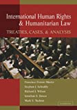 img - for International Human Rights and Humanitarian Law: Treaties, Cases, and Analysis book / textbook / text book