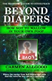 Beyond Diapers: How Not To Wallow In Your Own Poop