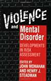 img - for Violence and Mental Disorder: Developments in Risk Assessment (The John D. and Catherine T. MacArthur F) book / textbook / text book