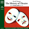 The History of Theatre Audiobook by David Timson Narrated by Derek Jacobi,  cast
