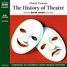 The History of Theatre | Livre audio Auteur(s) : David Timson Narrateur(s) : Derek Jacobi,  cast