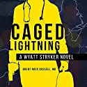 Caged Lightning Audiobook by Brent Rock Russell Narrated by Matt Godfrey