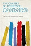 img - for The Grasses of Tennessee : Including Cereals and Forage Plants book / textbook / text book