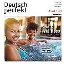 Deutsch perfekt Audio - Spa & Wellness. 1/2017 Hörbuch von  div. Gesprochen von:  div.