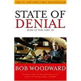 State of Denial: Bush at War, Part III ~ Bob Woodward