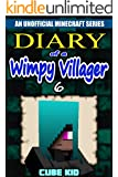 Diary of a Wimpy Villager: Book 6 (An unofficial Minecraft book)