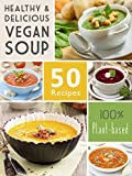 50 Delicious Vegan Soup Recipes (Veganized Recipes Book 7)