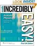 Anatomy & Physiology Made Incredibly...