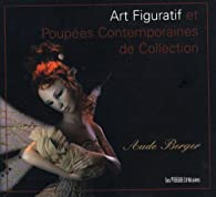 Art figuratif et poupées contemporaines de collection par Aude Berger