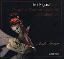 Art figuratif et poup�es contemporaines de collection par Berger
