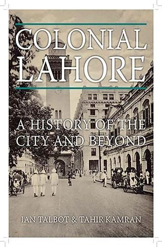 colonial-lahore-a-history-of-the-city-and-beyond