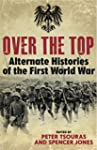 Over the Top: Alternative Histories o...