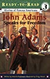 John Adams Speaks for Freedom (Ready-to-read SOFA)