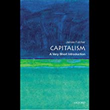 Capitalism: A Very Short Introduction (       UNABRIDGED) by James Fulcher Narrated by Nick Sullivan
