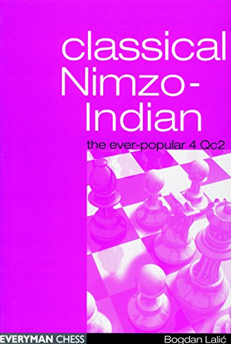 Classical Nimzo-Indian: The Ever-Popular 4 Qc2 (Everyman Chess)