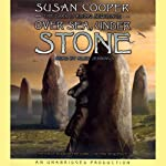 Over Sea, Under Stone: Book 1 of The Dark Is Rising Sequence (       UNABRIDGED) by Susan Cooper Narrated by Alex Jennings