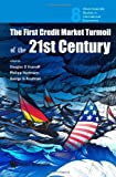 img - for The First Credit Market Turmoil of the 21st Century: Implications for Public Policy (World Scientific Studies in International Economics) book / textbook / text book