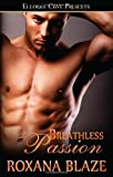 Breathless Passion by Blaze, Roxana published by Ellora's Cave (2010) [Paperback]