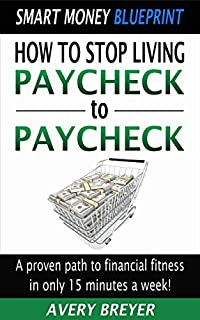 (FREE on 3/24) How To Stop Living Paycheck To Paycheck: A Proven Path To Financial Fitness In Only 15 Minutes A Week! by Avery Breyer - http://eBooksHabit.com