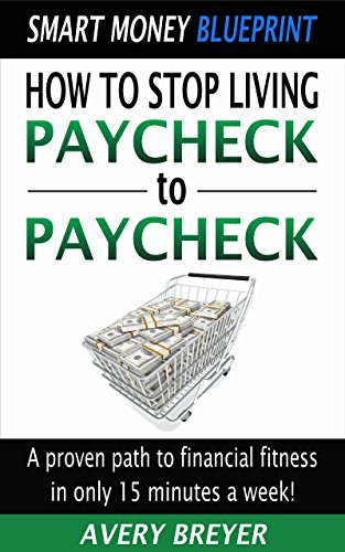Smart Money Blueprint: How To Stop Living Paycheck To Paycheck by Avery Breyer ebook deal
