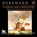 The Great Age of Discovery, Volume 2: Captain Cook and the Scientific Explorations | Paul Herrmann