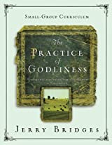 The Practice of Godliness Small-Group Curriculum, Godliness has value for all things 1 Timothy 4:8