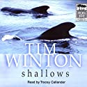 Shallows (       UNABRIDGED) by Tim Winton Narrated by Tracey Callander
