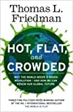 Hot, Flat and Crowded: Why the World Needs a Green Revolution - and How We Can Renew Our Global Future