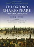 William Shakespeare: The Complete Works (Oxford Shakespeare) (0199267189) by Wells, Stanley
