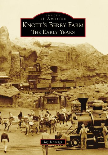 Knott's Berry Farm:: The Early Years (Images of America) (Images of America (Arcadia Publishing))