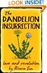 The Dandelion Insurrection - love and...