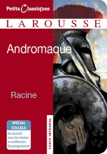 Andromaque (Collège) (Petits Classiques Larousse t. 16)