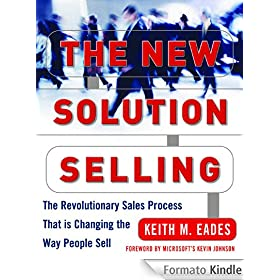 The New Solution Selling : The Revolutionary Sales Process That is Changing the Way People Sell