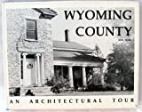 img - for Wyoming County New York: An Architectural Tour book / textbook / text book