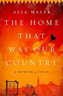 Book Cover: The Home That Was Our Country: A Memoir of Syria