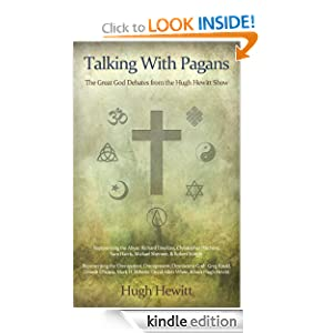 Talking With Pagans: The Great God Debates from the Hugh Hewitt Show