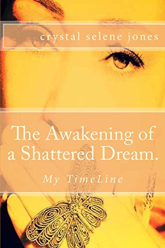 The Awakening of a Shattered Dream.: My TimeLine