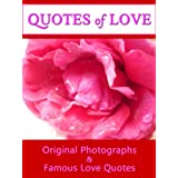 Quotes Of Love: A Romantic Compilation of Quotations & Original Photographs For Passionate Lovers (Quotes Of Love 6)by LJS Quote 2 Motivate