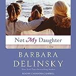Not My Daughter | Barbara Delinsky