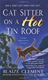 Cat Sitter on a Hot Tin Roof: A Dixie Hemingway Mystery (Dixie Hemingway Mysteries)