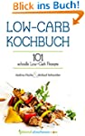 Low Carb Kochbuch: 101 schnelle Low C...