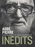echange, troc Abbé Pierre, Brigitte Mary - Inédits : Textes de combat, écrits intimes, correspondances